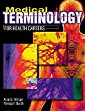 Medical Terminology for Health Careers, Ettinger, Alice G. and Burch, Pamala F., 0763803014