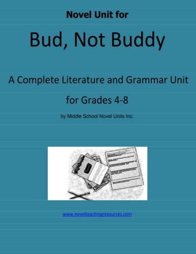 Read Online Novel Unit for Bud, Not Buddy: A Complete Literature and Grammar Unit for Grades 4-8 PDF