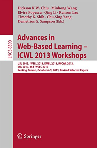 Download Advances in Web-Based Learning – ICWL 2013 Workshops: USL 2013, IWSLL 2013, KMEL 2013, IWCWL 2013, WIL 2013, and IWEEC 2013, Kenting, Taiwan, October 6-9, … Papers (Lecture Notes in Computer Science) Pdf