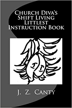 Church Diva's Shift Living Littlest Instruction Book: Volume 1