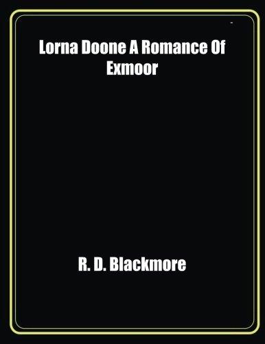 Lorna Doone A Romance Of Exmoor PDF