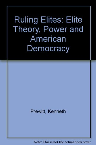 the-ruling-elites-elite-theory-power-and-american-democracy