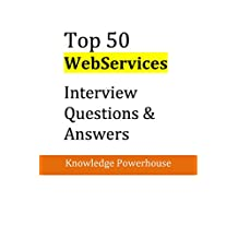 Top 50 WebServices Interview Questions & Answers: Good Collection of Questions Faced in Software Architect Technical Interview