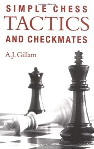 Tony Gillam_Simple Chess Tactics and Checkmates 41aWvdVqzRL._SX313_BO1,204,203,200_