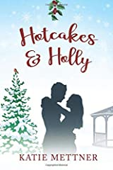 Hotcakes and Holly: A Small Town Michigan Christmas Romance (Bells Pass) Paperback