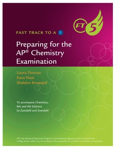 Preparing for the AP Chemistry Examination (Fast Track to a 5)