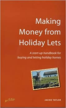 Book Making Money from Holiday Lets: A start-up handbook for buying and letting holiday homes (How to) by Jackie Taylor (2001-04-01)