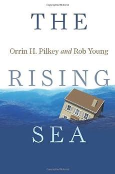 The Rising Sea by [Pilkey, Orrin H.]