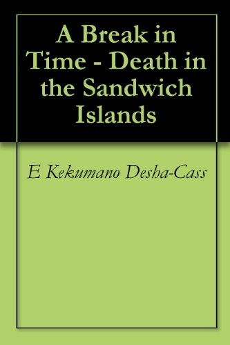 A Break in Time - Death in the Sandwich Islands