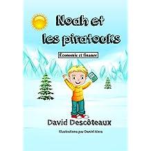 Noah et les piratouks (Économie et finance pour enfants t. 4) (French Edition)