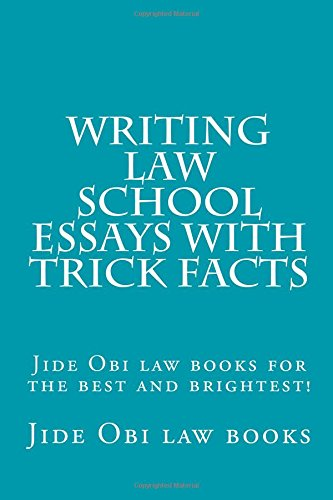 Writing Law School Essays With Trick Facts: Jide Obi law books for the best and brightest!