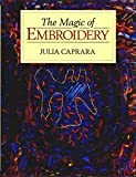 The Magic of Embroidery, Julia Caprara, 0713462272