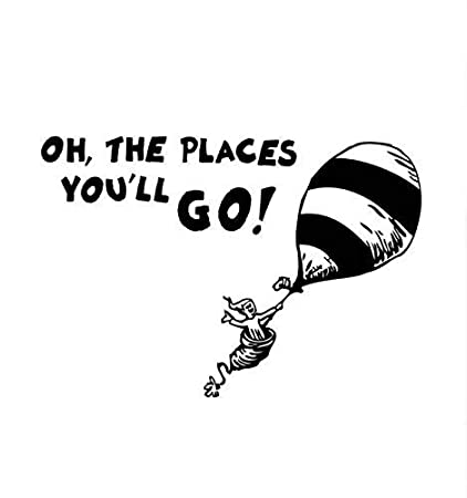 Amazon Com Vinyl Sticker Decal Oh The Places You Ll Go Dr