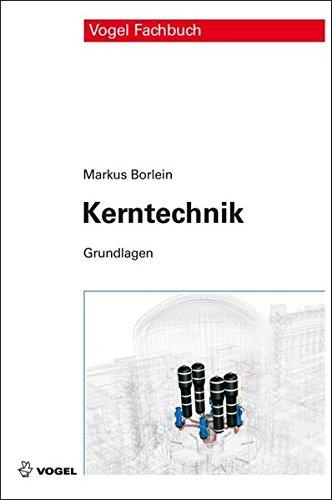 Kerntechnik Gebundenes Buch – 1. August 2011 Markus Borlein 3834332534 für die Hochschulausbildung Atomkraftwerk