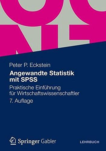 Angewandte Statistik mit SPSS: Praktische Einführung für Wirtschaftswissenschaftler