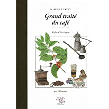 Grand traité du café (French Edition)