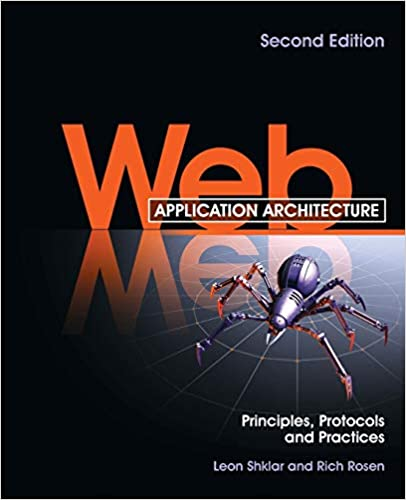 Web Application Architecture Principles Protocols And Practices Shklar Leon Rosen Rich 9780470518601 Amazon Com Books
