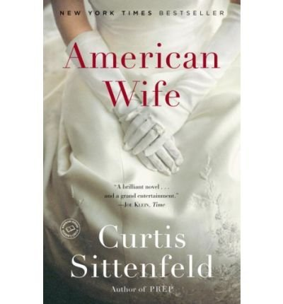 American WifeAMERICAN WIFE by Sittenfeld, Curtis (Author) on Feb-10-2009 Paperback