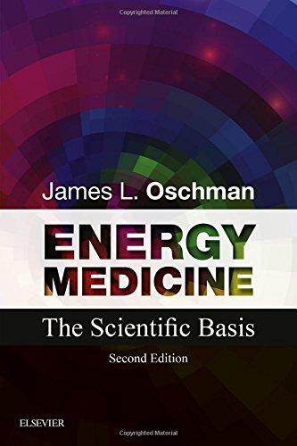 Energy Medicine: The Scientific Basis, 2e