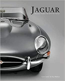 Jaguar The Iconic Models That Define The Marque Colin Salter