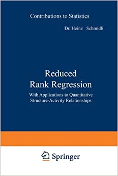 Book Reduced Rank Regression: With Applications to Quantitative Structure-Activity Relationships (Contributions to Statistics)
