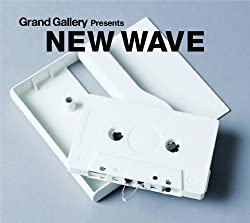 Grand Gallery presents NEW WAVE