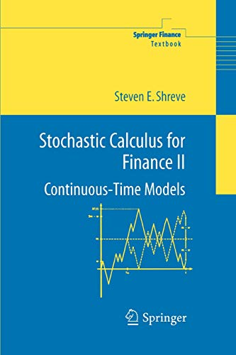 Stochastic Calculus for Finance II: Continuous-Time Models (Springer Finance) (Applied Calculus For Business Economics And Finance)