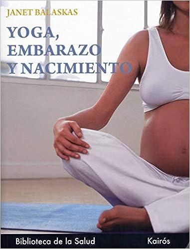 Yoga, embarazo y nacimiento (Biblioteca de la Salud): Amazon ...
