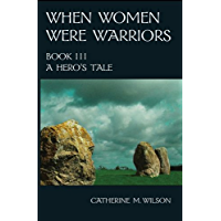 When Women Were Warriors Book III: A Hero's Tale (English Edition)