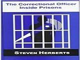 The Correctional Officer Inside Prisons, Steven Herberts, 1560725869