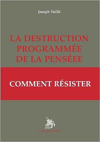 Livres gratuits en ligne La destruction programmée de la pensée : Comment résister pdf