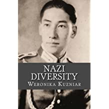 Nazi Diversity: Non-Germans and Foreigners in Hitler's Reich (Powerwolf Publications) (Volume 15)
