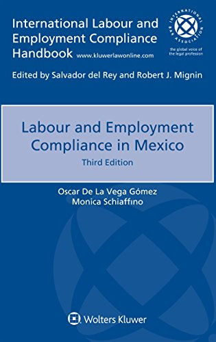 Labour Employment Compliance in Mexico (International Labour and Employment Compliance Handbook)