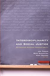 Interdisciplinarity and Social Justice: Revisioning Academic Accountability (SUNY Series, Praxis: Theory in Action)