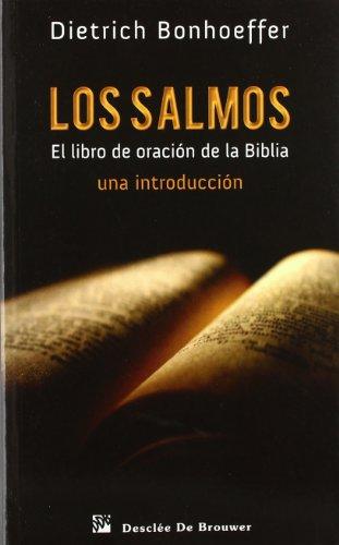 Los Salmos : el libro de oración de la Biblia : una introducción