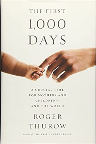 A Crucial Time for Mothers and Children—And the World The First 1,000 Days