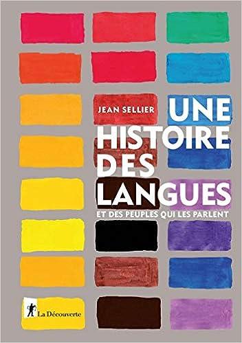 Amazon Fr Une Histoire Des Langues Et Des Peuples Qui Les