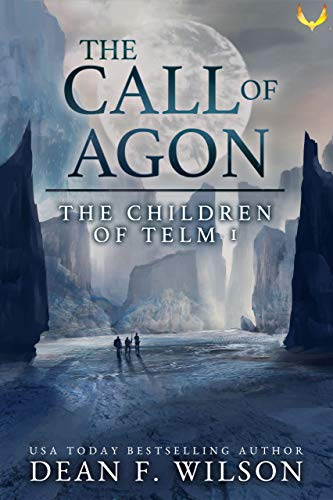 The Call of Agon: An Epic Fantasy Adventure (Children of Telm Book 1)