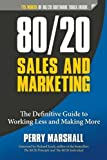 img - for 80/20 Sales and Marketing: The Definitive Guide to Working Less and Making More book / textbook / text book