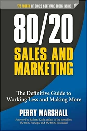 8020 sales and marketing the definitive guide to working less and 8020 sales and marketing the definitive guide to working less and making more perry marshall richard koch 8601404375538 amazon books fandeluxe Choice Image