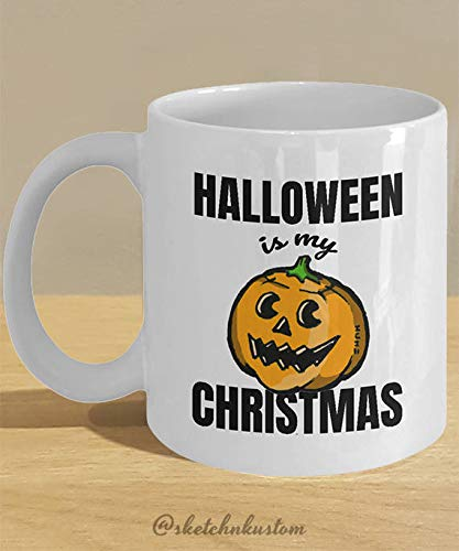 Tee Funny Halloween Christmas Meme Mug Gifts // Pumpkin Jack O Lantern Mug Decoration // Funny Halloween Quote // 'Halloween is my Christmas' 11 oz