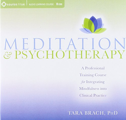 Meditation and Psychotherapy: A Professional Training Course for Integrating Mindfulness into Clinical Practice by Brand: Sounds True, Incorporated