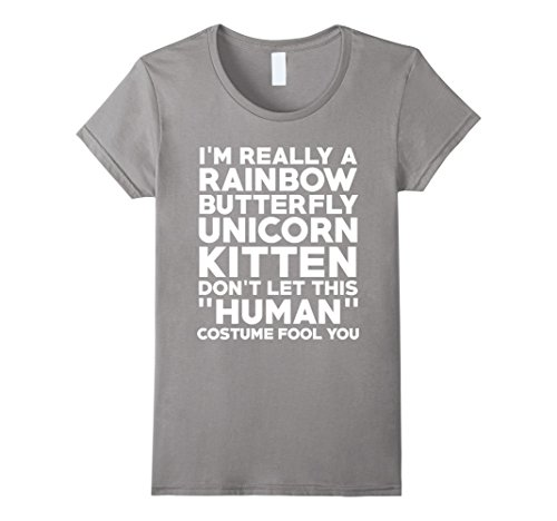 Women's I'm A Rainbow Butterfly Unicorn Kitten Don't Let This Costume Fool Funny Halloween T-Shirt XL (Fool Costume)
