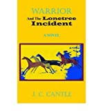 img - for { [ WARRIOR AND THE LONETREE INCIDENT ] } Cantle, J C ( AUTHOR ) Jun-21-2004 Paperback book / textbook / text book
