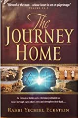 The Journey Home: An Orthodox Rabbi and a Christian Journalist See Israel Through Each Other's Eyes and Strengthen Their Faith Hardcover