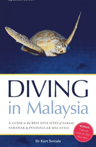 Diving in Malaysia: A Guide to the Best Dive Sites of Sabah, Sarawak and Peninsular Malaysia