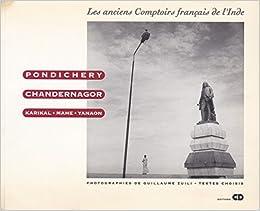 Pondichéry Chandernagor Karikal Mahé Yanaon Les Anciens
