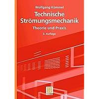 Technische Strömungsmechanik: Theorie und Praxis