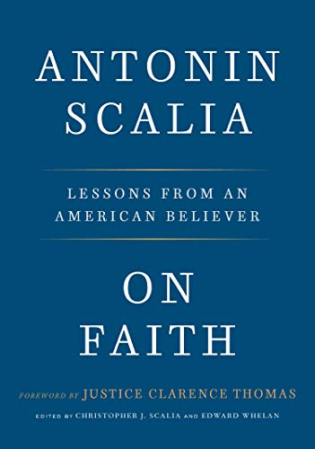 Book cover from On Faith: Lessons from an American Believer by Antonin Scalia