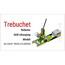 Trebuchet: Robotic Self-charging Model for LEGO WeDo 2.0 (45300) (Lego instructions Book 3)